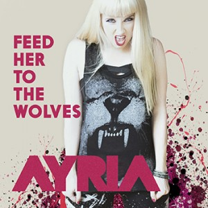 ayria - 2015 - feed her to the wolves (mini)